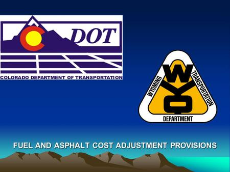 "FUEL AND ASPHALT COST ADJUSTMENT PROVISIONS. Use of Cost Adjustment Provisions FHWA Technical Advisory Dec 10, 1980 –""Price volatility of construction."