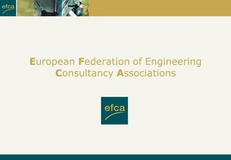 European Federation of Engineering Consultancy Associations.
