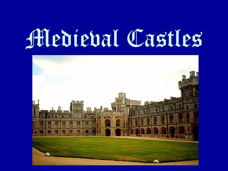 Medieval Castles. Questions What was a castle's purpose? Who lived inside a castle? How many castles do you know? Can you describe what these castles.
