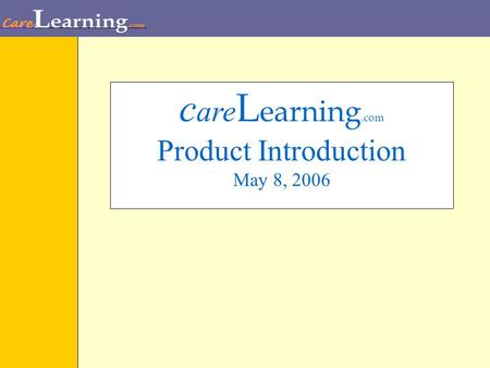 C are L earning.com Product Introduction May 8, 2006.
