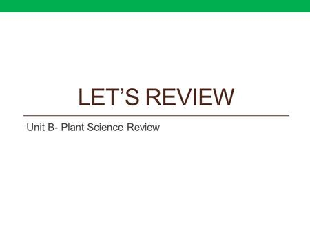 LET'S REVIEW Unit B- Plant Science Review. Question: Tissue culture may be used for: ? Sexual reproduction. ? Cloning. ? Disinfecting. ? Sterilization.