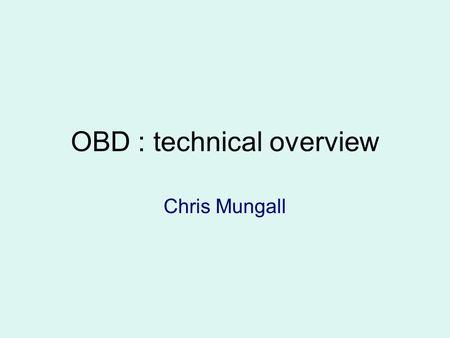 OBD : technical overview Chris Mungall. Outline  The annotation lifecycle  OBD Model and modeling requirements  Current OBD architecture  Discussion.