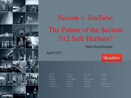 Viacom v. YouTube: The Future of the Section 512 Safe Harbors? Mary Rasenberger April 2011.