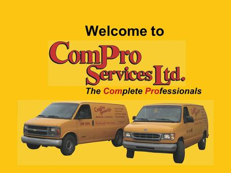 Welcome to The Complete Professionals. Compro Services Servicing CALGARY & CANMORE And All Surrounding Communities.