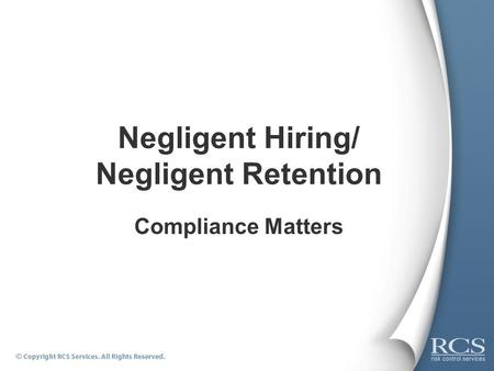 Negligent Hiring/ Negligent Retention