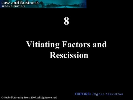 8 Vitiating Factors and Rescission © Oxford University Press, 2007. All rights reserved.