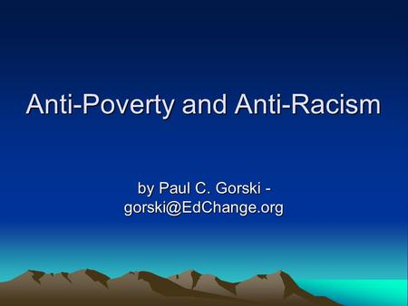 Anti-Poverty and Anti-Racism by Paul C. Gorski -