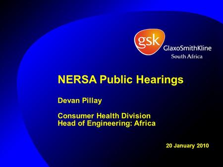 NERSA Public Hearings Devan Pillay Consumer Health Division Head of Engineering: Africa 20 January 2010 South Africa.