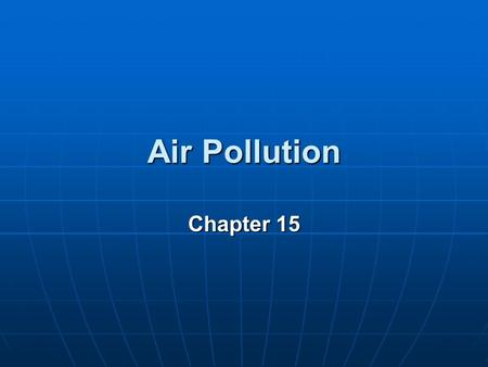 Air Pollution Chapter 15.