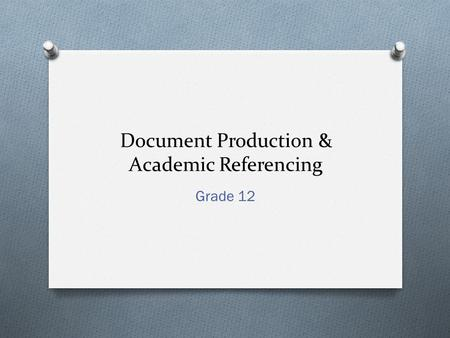 Document Production & Academic Referencing Grade 12.