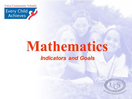 Mathematics Indicators and Goals. Math Tier II Indicator Indicator 1.8: All junior high students will meet or exceed standards and be identified as proficient.