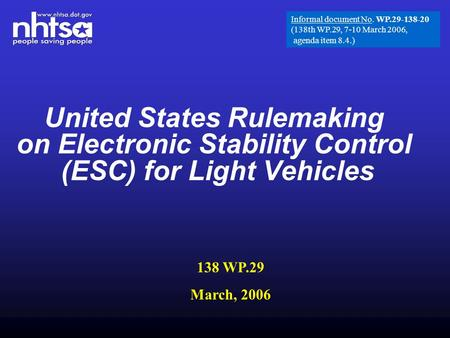 United States Rulemaking on Electronic Stability Control (ESC) for Light Vehicles 138 WP.29 March, 2006 Informal document No. WP.29-138-20 (138th WP.29,
