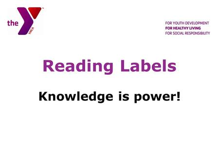 Reading Labels Knowledge is power!