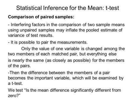 - Interfering factors in the comparison of two sample means using unpaired samples may inflate the pooled estimate of variance of test results. - It is.