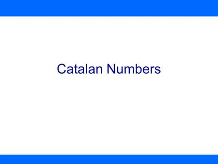 Catalan Numbers.
