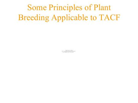 Some Principles of Plant Breeding Applicable to TACF F. V. Hebard Research Farms Meadowview, VA