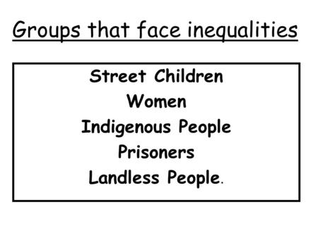Groups that face inequalities