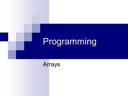 Programming Arrays. Example 1 Write a program that reads 3 numbers from the user and print them in reverse order. How many variables do we need to store.