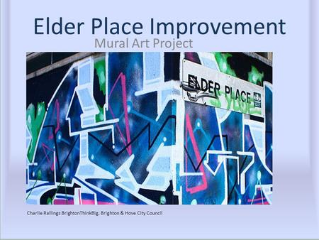 Elder Place Improvement Mural Art Project Charlie Rallings BrightonThinkBig, Brighton & Hove City Council.
