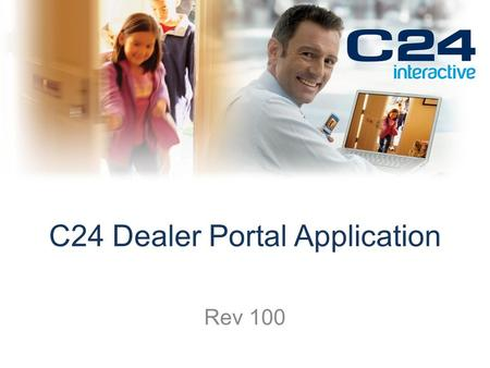 C24 Dealer Portal Application Rev 100. Administration Application Support Tool to configure, control, and support your customer's systems https://admin.c24manager.com/admin/