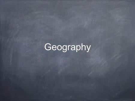 Geography. What is Geography? Geography can be defined as the study of people, their environments and their resources. The study of the distribution and.