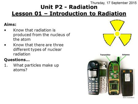 Unit P2 - Radiation Lesson 01 – Introduction to Radiation