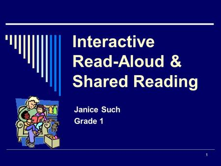 1 Interactive Read-Aloud & Shared Reading Janice Such Grade 1.
