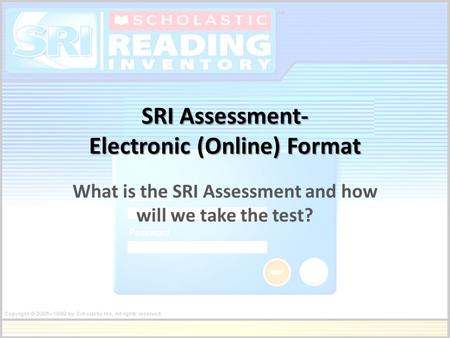 SRI Assessment- Electronic (Online) Format