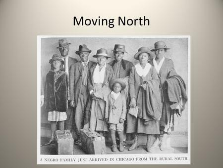 Moving North. What do you know about the Great Migration?