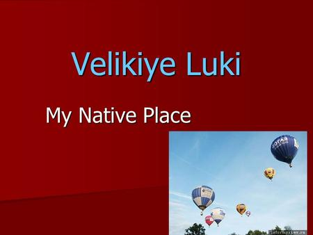 "Velikiye Luki My Native Place. Choose and read aloud the words on the topic ""Town"". Population, city, bathroom, centre, uniform, learn, ancient, behind,"