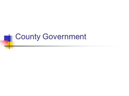 County Government. A quick review All of Michigan is divided into counties. There are 83. Counties have a dual role As agents of state government As local.