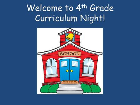 Welcome to 4 th Grade Curriculum Night!. Meet Mrs. Wilson Happily married for 18 years. 2 beautiful daughters attending school in District 308. Pets: