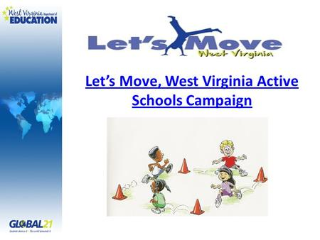 Let's Move, West Virginia Active Schools Campaign.
