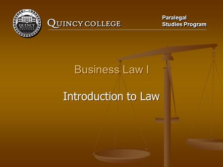 Business Law I Introduction to Law.