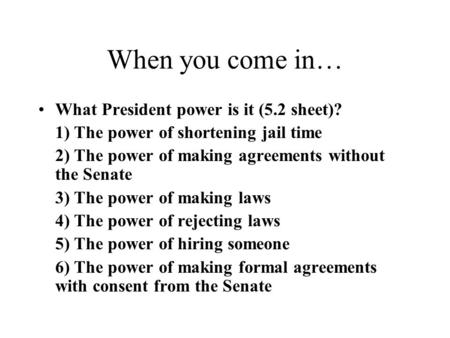 When you come in… What President power is it (5.2 sheet)?