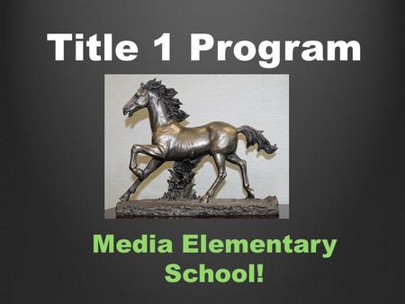 Title 1 Program at Media Elementary School!. Title 1 Program Federally funded program Federally funded program Give students academic support. Give students.