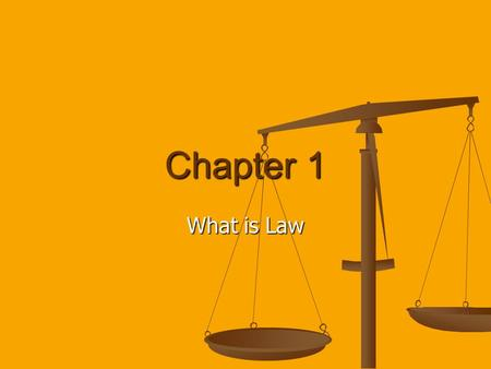 Chapter 1 What is Law. I.What is Law? A. Jurisprudence 1. The study of law and legal philosophy. 1. The study of law and legal philosophy. B. Goals of.