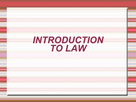 INTRODUCTION TO LAW. What is Law?  Law is the enforceable body of rules that govern any society.  Law affects every aspects of our lives, it governs.
