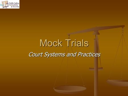 Mock Trials Court Systems and Practices. Copyright © Texas Education Agency 2011. All rights reserved. Images and other multimedia content used with permission.