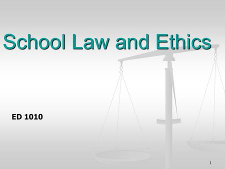 1 School Law and Ethics ED 1010. 2 Limitations of Laws as Guidelines for Teachers Laws are purposely general and vague so they can apply to a variety.
