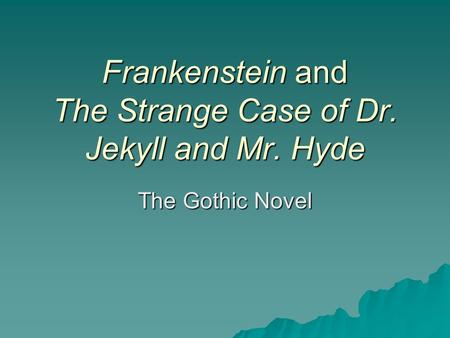 Frankenstein vs Dr.Jekyll and Mr.Hyde Essay Sample