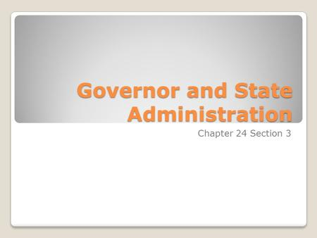 Governor and State Administration