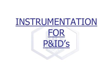 INSTRUMENTATION FOR P&ID's