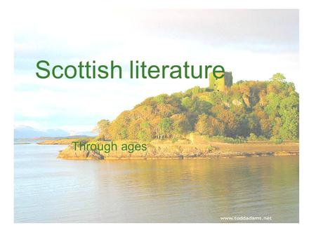 Scottish literature Through ages. Early literature The earliest literature known to be from Scotland has been written in these languages: Brythonic (Old.