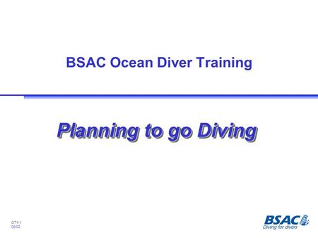OT4.1 08/02 BSAC Ocean Diver Training Planning to go Diving.