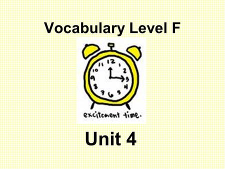 Vocabulary Level F Unit 4.