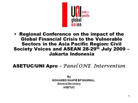1 Regional Conference on the impact of the Global Financial Crisis to the Vulnerable Sectors in the Asia Pacific Region: Civil Society Voices and ASEAN.