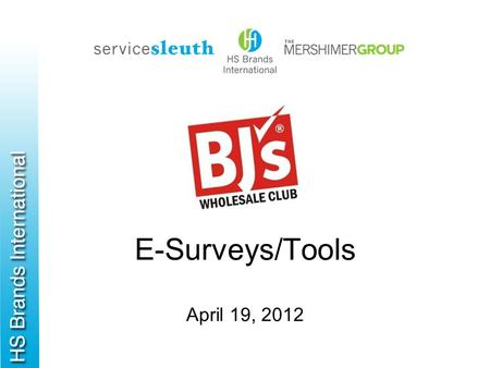 E-Surveys/Tools April 19, 2012. About E-Surveys 2.