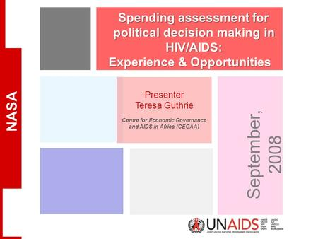 NASA September 17, 2015UNAIDS Spending assessment for political decision making in HIV/AIDS: Spending assessment for political decision making in HIV/AIDS: