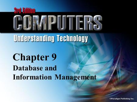 © Paradigm Publishing Inc. 9-1 Chapter 9 Database and Information Management.